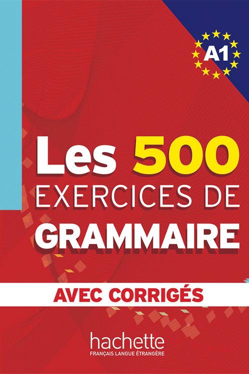 LES 500 EXERCICES DE GRAMMAIRE-A1(AVEC CORRIGES)