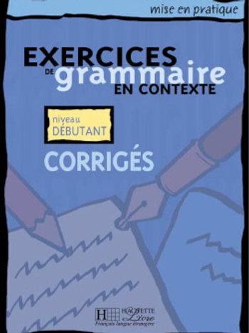 EX. DE GRAMMAIRE CONTEXTE-DEBUTANT/CORRIGE