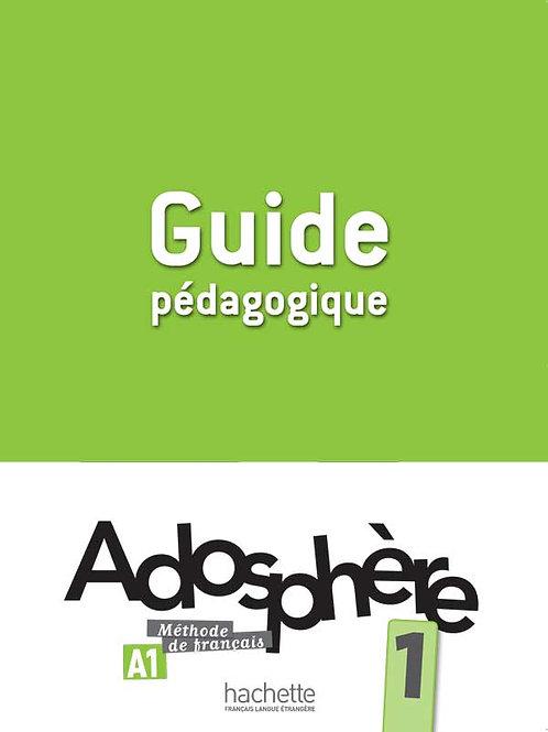 ADOSPHERE-1/GUIDE PEDAGOGIQUE