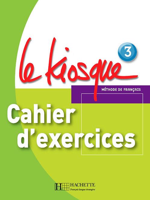 LE KIOSQUE-3/CAHIER D'EXERCICES