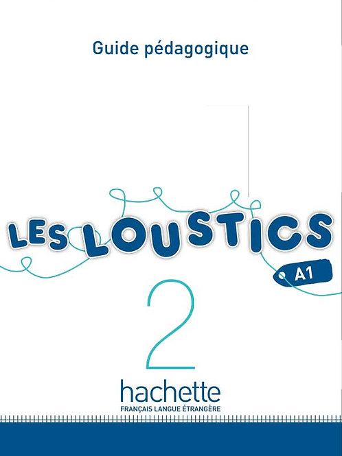 LES LOUSTICS-2/GUIDE PEDAGOGIQUE