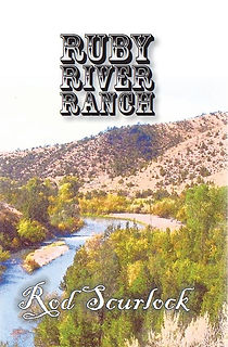 Ruby River Ranch, Rod Scurlock