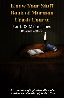 Know Your Stuff Book of Mormon Crash Course for LDS Missionaries, James Gaffney