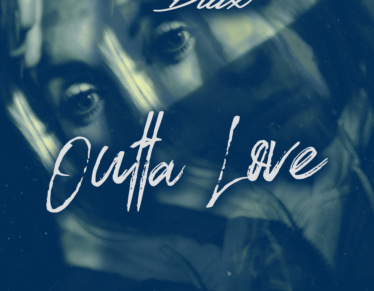 Dlux- Outta Love