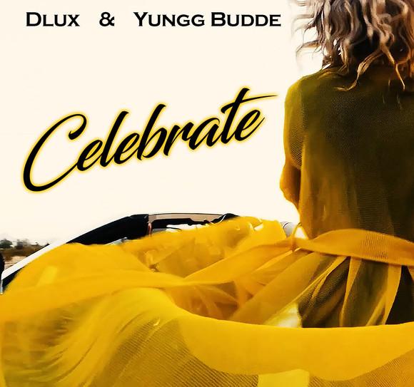 Dlux- Celebrate ft. Yungg Budde