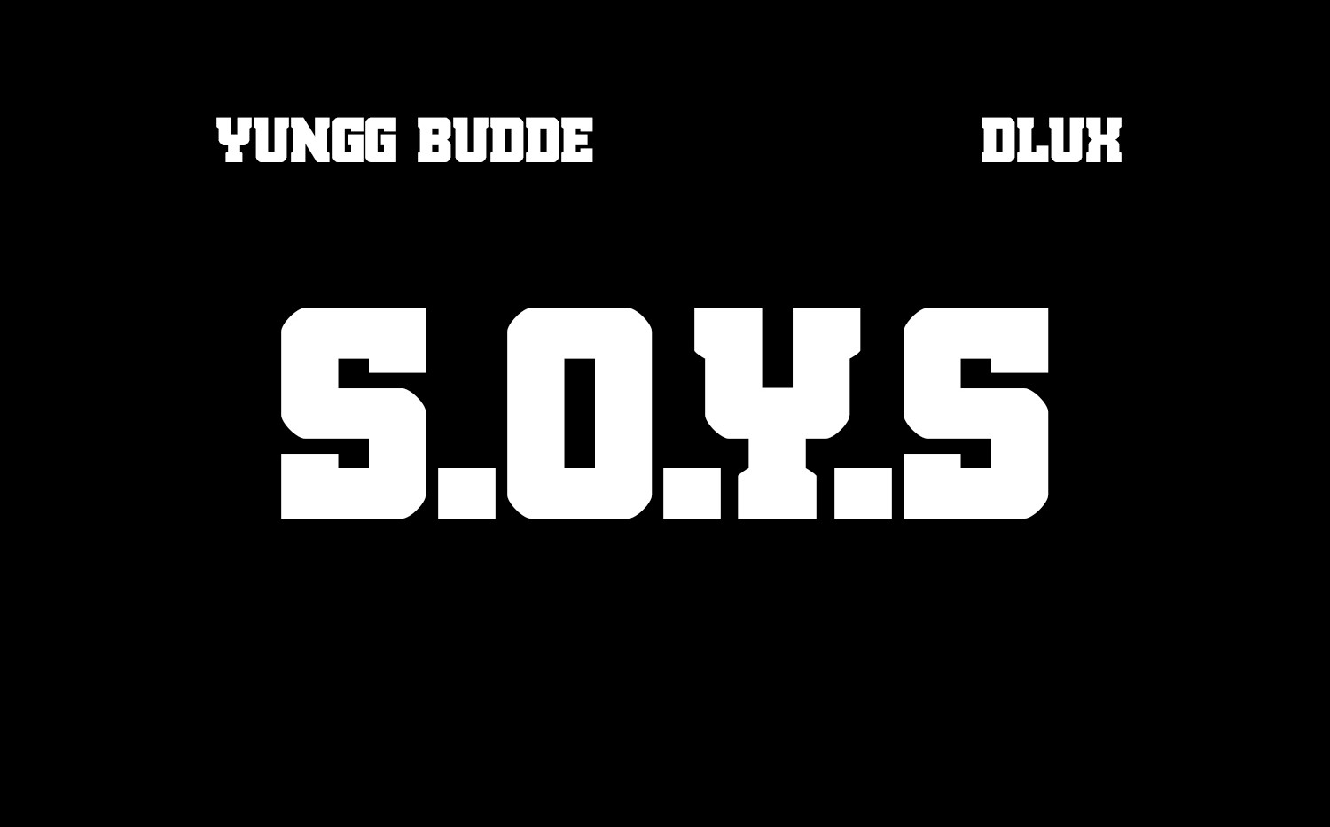 Yungg Budde - S.O.Y.S ft Dlux