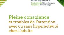 Le programme pleine conscience et TDA-H de Zylowska en français