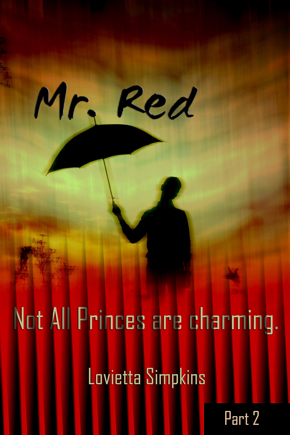Mr. Red ( Part 2) By Lovietta Simpkins