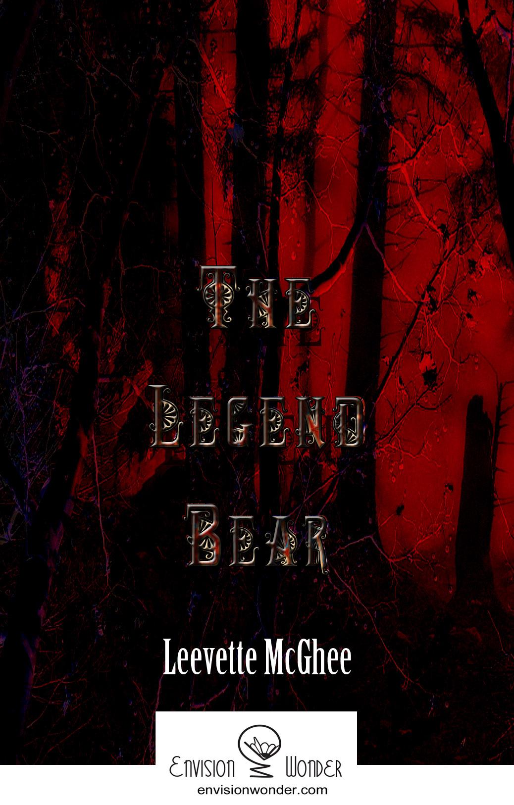 Book Covers_ TheLegendBear_LeevetteMcghee