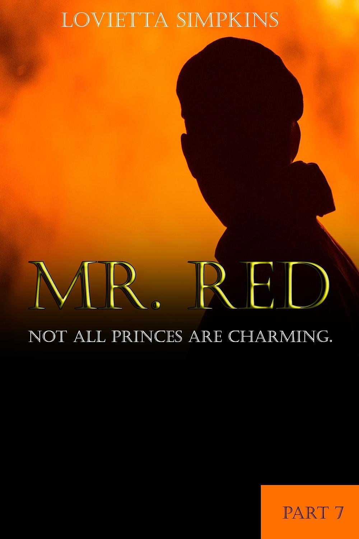 Mr. Red (Part 7) by Lovietta Simpkins