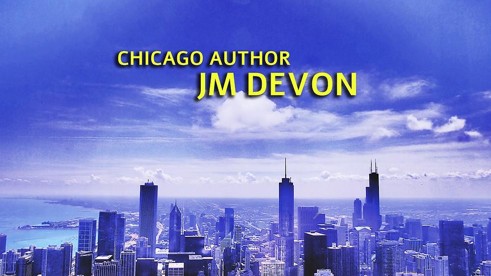 Chicago  Author JM Devon