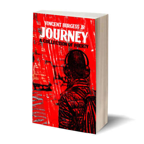 Journey by Vincent Burgess Jr. Now Available!