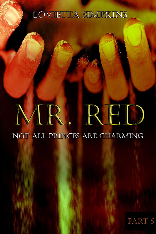 Mr. Red (Part 5) by Lovietta Simpkins