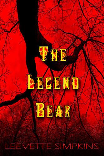 The Legend Bear by Leevette Simpkins