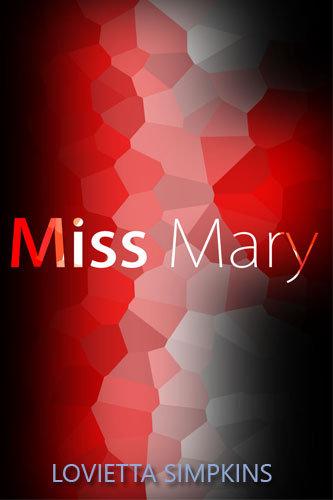 Miss Mary By Lovietta Simpkins