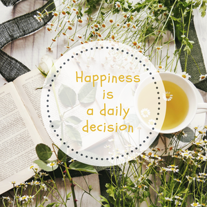 Happiness is a daily decision