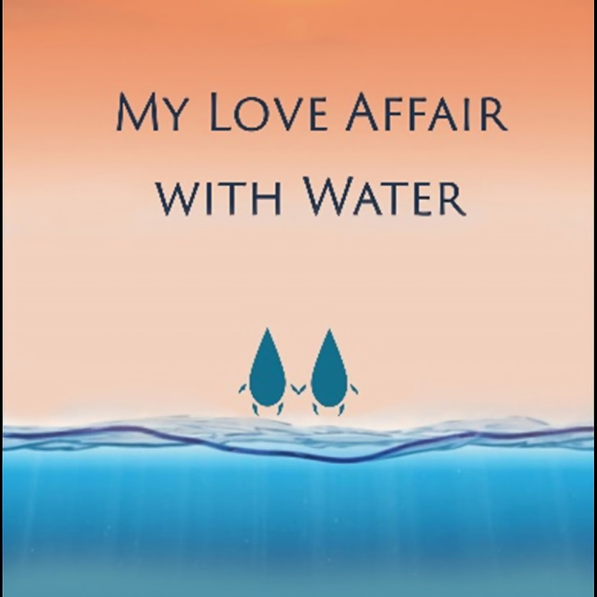 Coming Soon: My Love Affair with Water