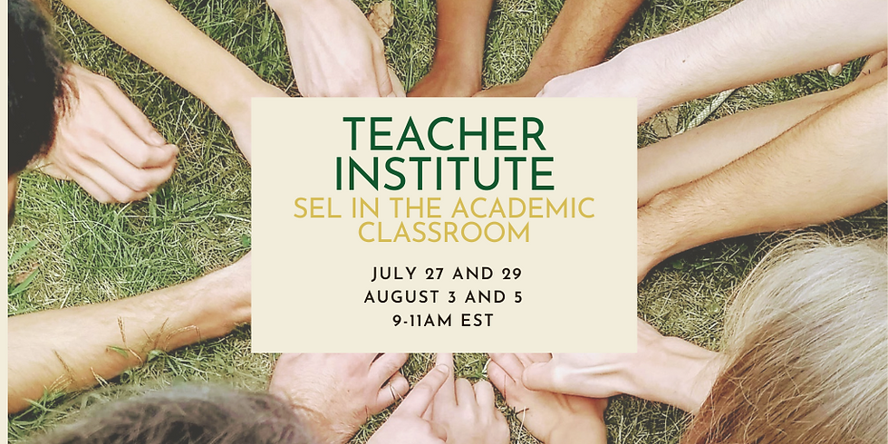 Teacher Institute 2021: SEL in the Academic Classroom
