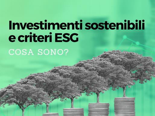 Investimenti sostenibili e criteri ESG, cosa sono?