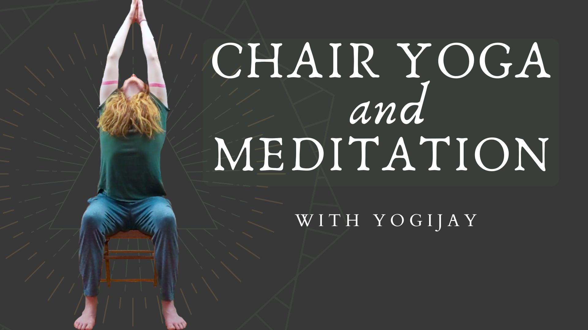 Chair Yoga and Meditation