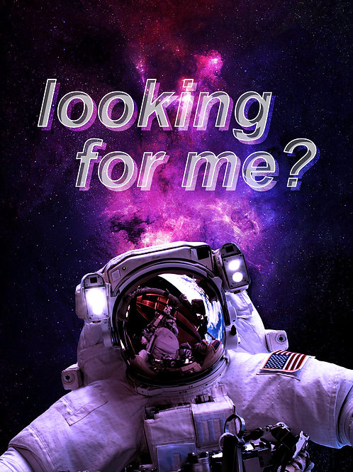 looking for me?