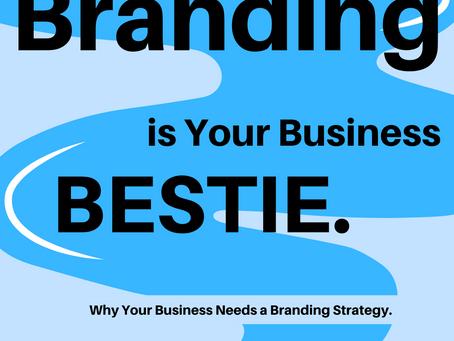 Branding is Your Business Bestie