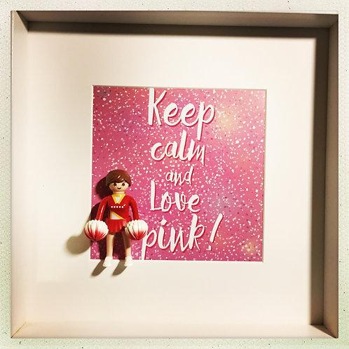 Keep calm and love pink !