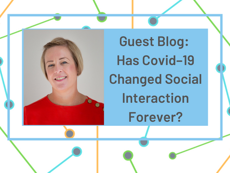 Has Covid–19 Changed Social Interaction Forever?