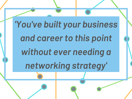 5 Reasons you DON'T need a networking strategy.