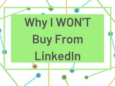 Why I WON'T Buy From LinkedIn