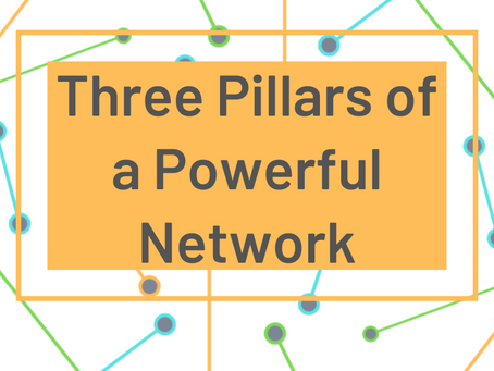 Three Pillars of a Powerful Network
