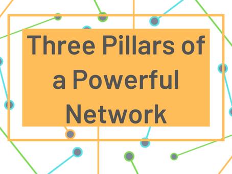 Three Pillars of a Powerful Network