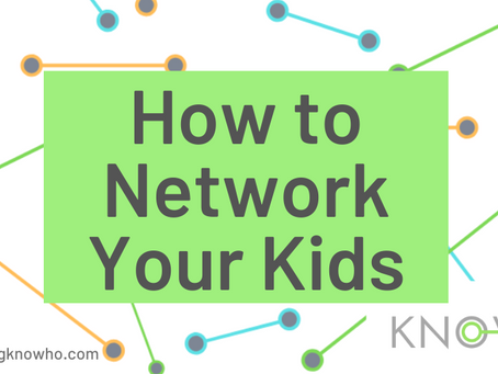 How To Network Your Kids: Top 5 Tips