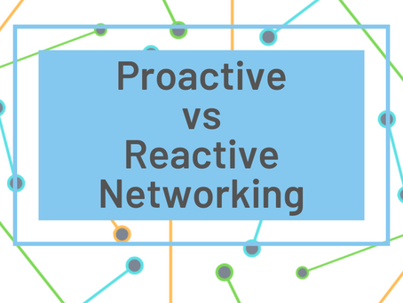 Proactive vs Reactive Networking