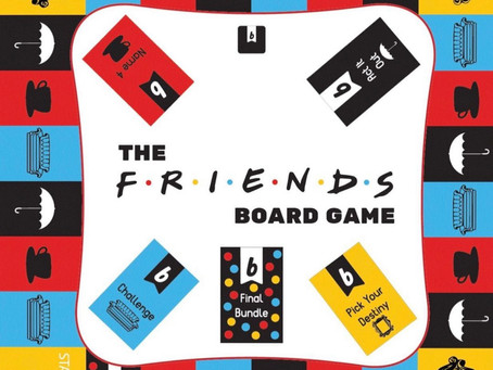 We'll Be There For You! Friends Board Game!