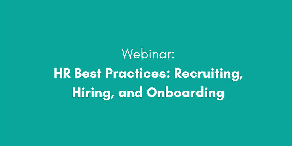 Webinar: HR Best Practices: Recruiting, Hiring, and Onboarding