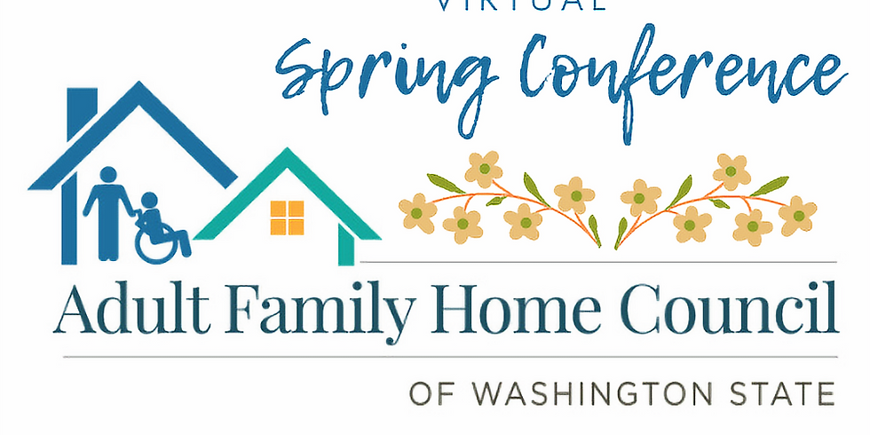 Adult Family Home Council 2021 Virtual Spring Conference
