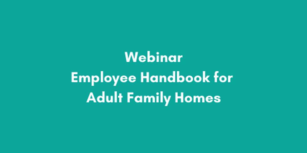 Webinar: Employee Handbook for Adult Family Homes