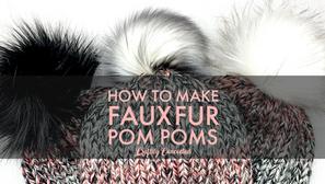Faux Fur Pom Pom - Video Tutorial