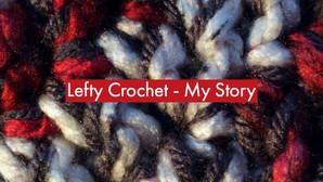 Lefty Crochet - How I Learned to Crochet