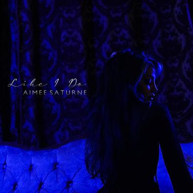 Like I Do - Aimee Saturne