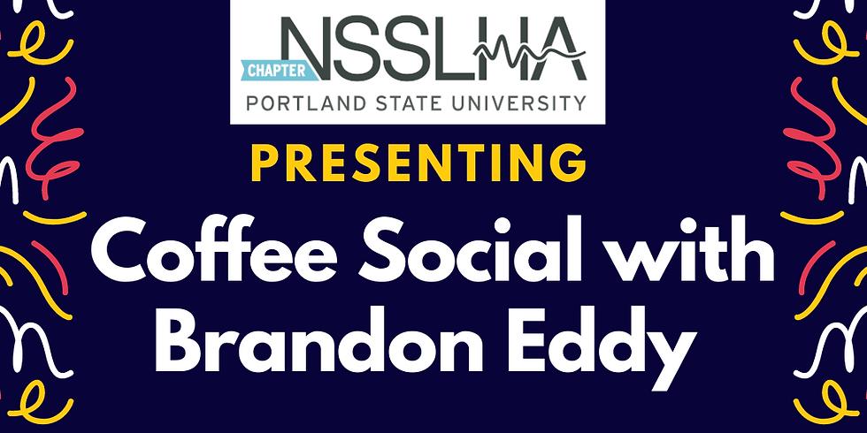 Coffee Social with Professor Brandon Eddy