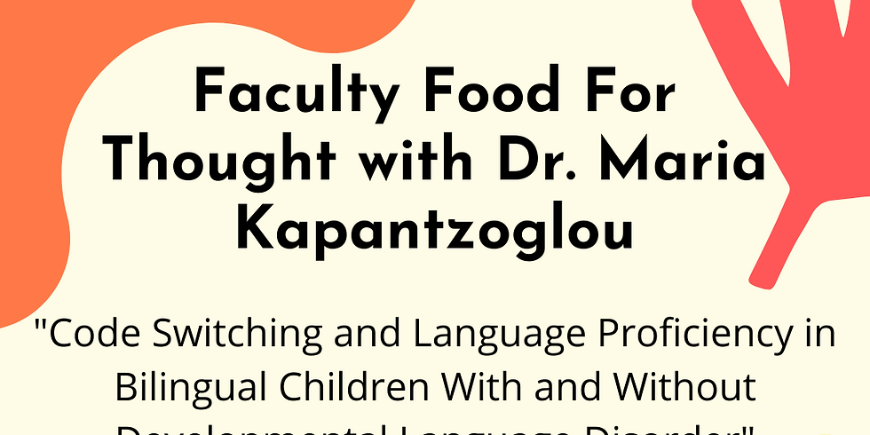 Faculty Food For Thought with Dr. Maria Kapantzoglou