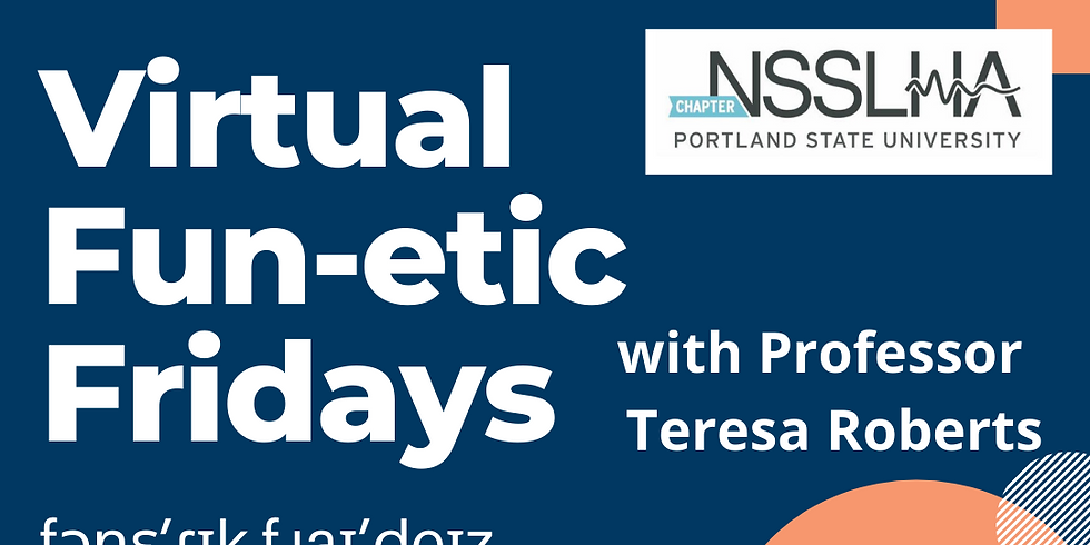 PhoneticFridays with Dr. Teressa Roberts
