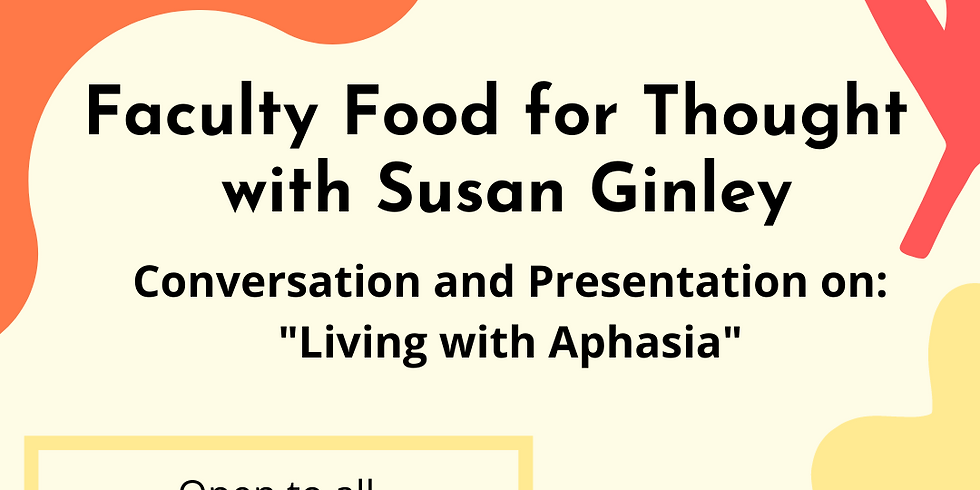 Faculty Food For Thought with Susan Ginley