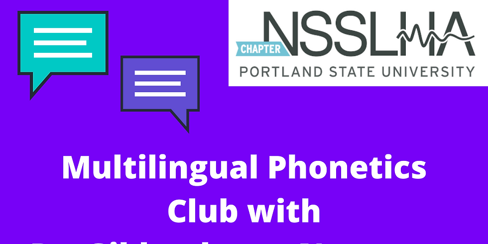 Multilingual Phonetics Club with Dr. Gildersleeve-Neumann
