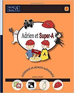 Adrien et super-A cuisinent et aiment au