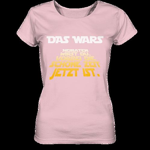 Das Wars - Heiraten Du Wirst - Ladies Organic Shirt
