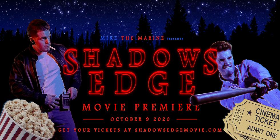 Shadow's Edge Movie Premiere