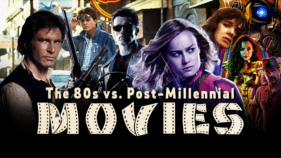 The 1980s vs. Post-Millennial Movies